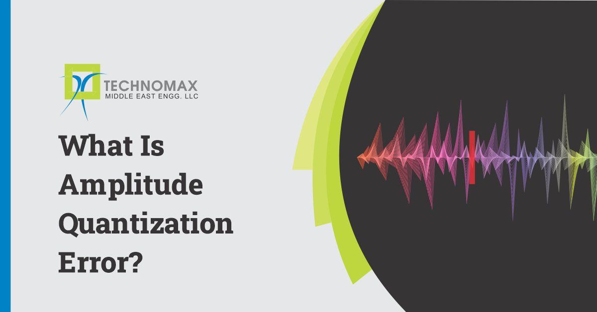 Amplitude Quantization Error