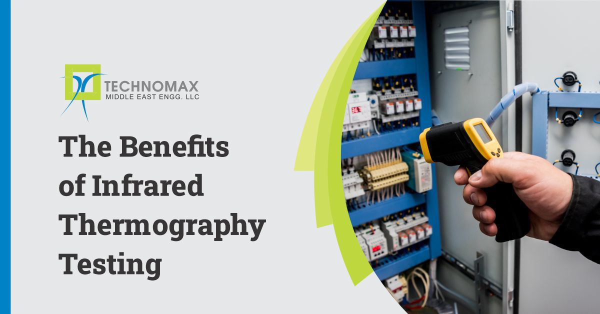THE BENEFITS OF INFRARED THERMOGRAPHY TESTING