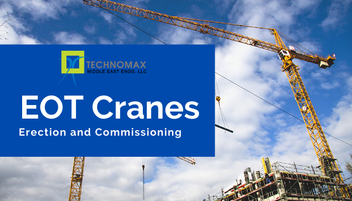 Erection and Commissioning of EOT Cranes