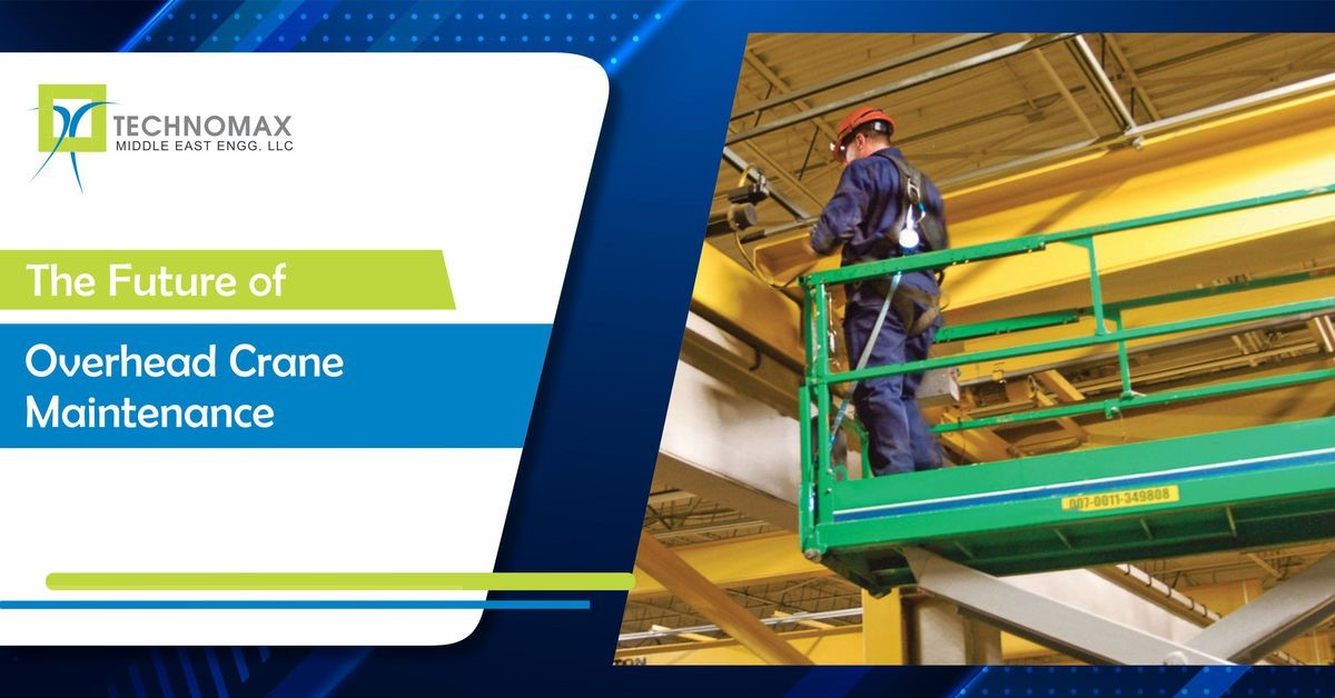The Future of Overhead Crane Maintenance