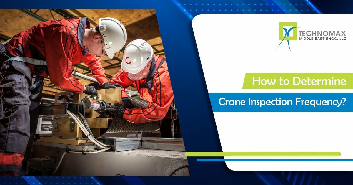 DETERMINING CRANE INSPECTION FREQUENCY