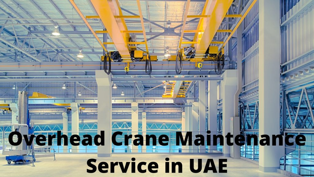 Overhead Crane Maintenance Service in UAE