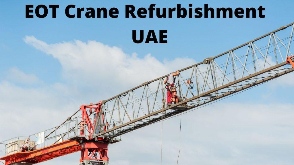 EOT Crane Refurbishment UAE